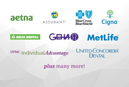 Aetna, Assurant, BlueCross BlueShield, Cigna, Delta Dental, GEHA, MetLife, UPMC Individual Advantage, United Concordia, Plus Many More